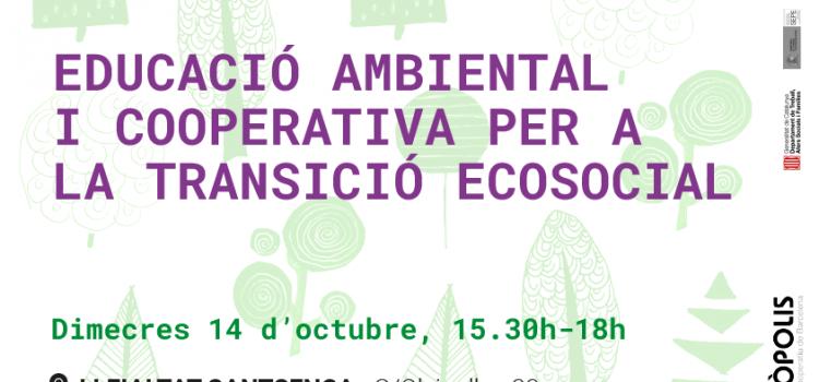 Trobada d'intercooperació: Educació ambiental i cooperativa per a la transició ecosocial